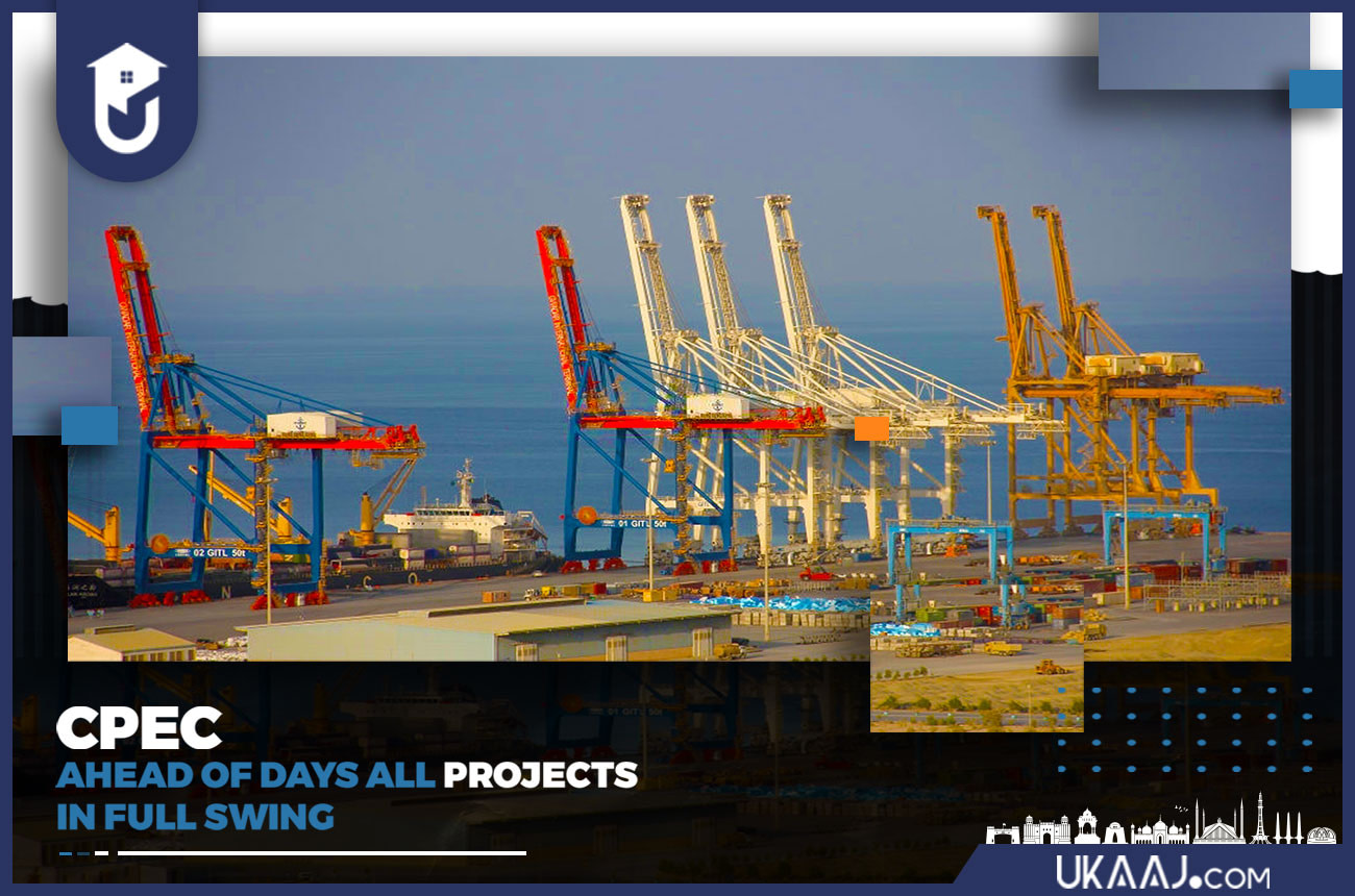 CPEC AHEAD OF DAYS ALL PROJECTS IN FULL SWING