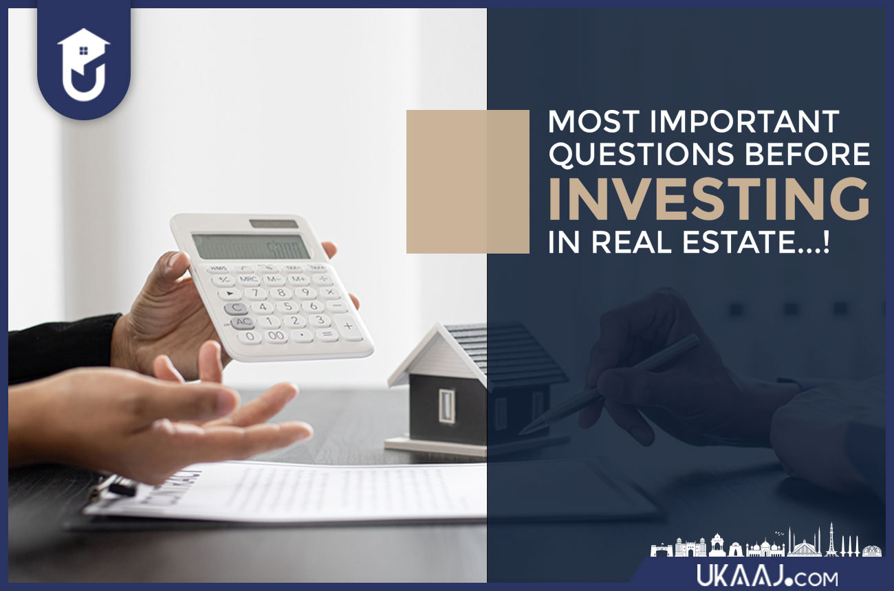 Most important questions before investing in real estate