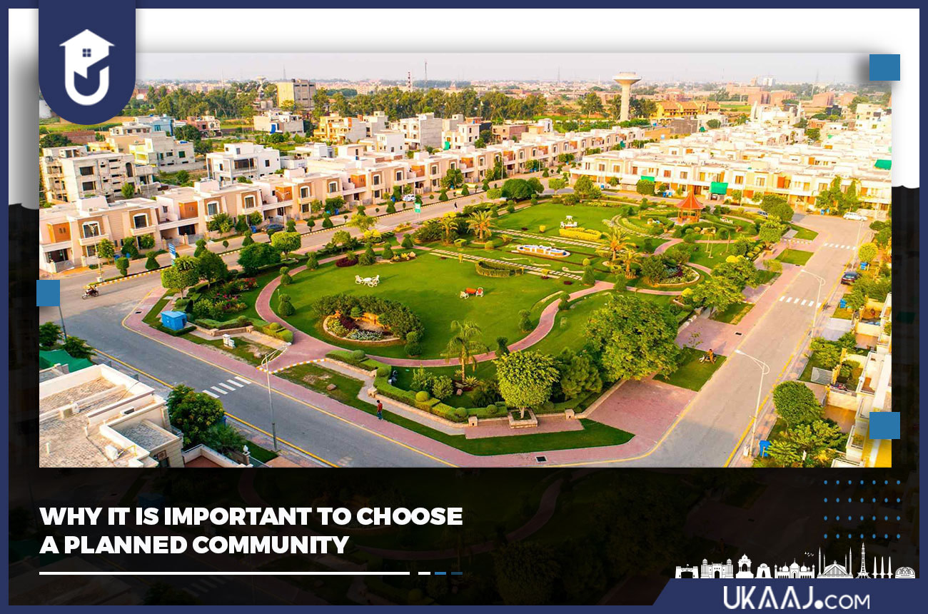 WHY IT IS IMPORTANT TO CHOOSE A PLANNED COMMUNITY