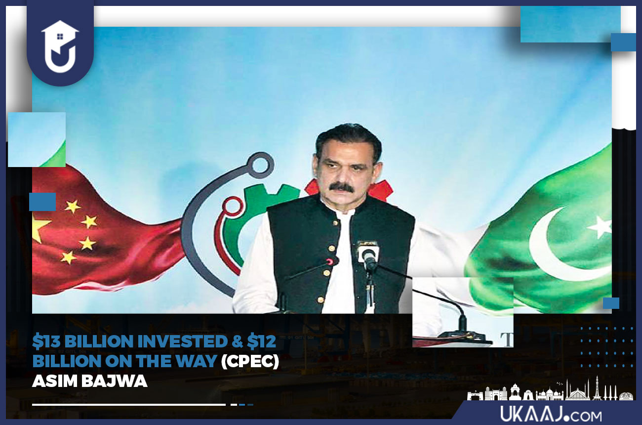 $13 BILLION INVESTED & $12 BILLION ON THE WAY (CPEC)