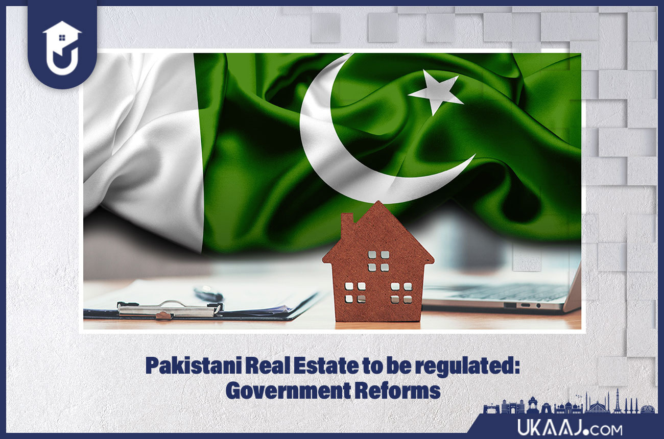 Pakistani Real Estate to be regulated: Government Reforms